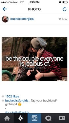 Bucketlist, okay, that sounds vain, but I would like to be considered a cute couple...someday ;)