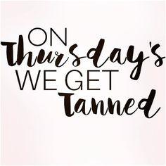 It's Tan Thursday! www.customtan.net