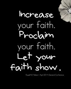 Faith. #lds #quote www.theculturalhall.com