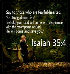 Isaiah 35:4 Beautiful Jesus Quotes, Whatsoever Things Are True, Book Of Isaiah, Philippians 4 8, Follow Jesus, Do Not Fear, Verses, Believe, Motivational Quotes