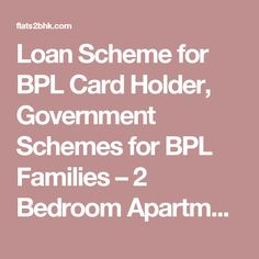 Loan Scheme for BPL Card Holder, Government Schemes for BPL Families – 2 Bedroom Apartments Plans – flats2bhk.com