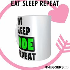 This, Eat Sleep Code Repeat Coffee Mug makes for a cool funny gift that speaks of a person's passion for Coding. Funny Coffee Mugs, Coffee Humor, Funny Mugs, Eat Sleep, Great Gifts For Women, You Make Me Happy, Funny Gifts, Great Birthday Gifts, White Ceramics
