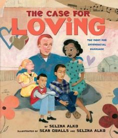 The Case for Loving: The Fight for Interracial Marriage (Hardcover)