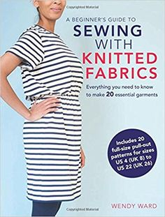 a6cead0474d33a A Beginner's Guide to Sewing with Knitted Fabrics: Everything you need to  know to make