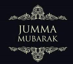 Jummah Mubarak Pics Clean and Minimal Design Jumma Mubarak Pics Collection. Jumma Mubarak Messages, Jumma Mubarak Quotes, Islamic Images, Islamic Love Quotes, Islamic Videos, Religion, Jummah Mubarak Dua, Eid Mubarak, Jumma Prayer