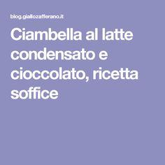 Ciambella al latte condensato e cioccolato, ricetta soffice