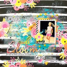 Bella Blvd IF She Blooms collection. Bloom layout by creative team member Missy Whidden.