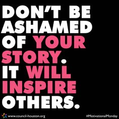 """""""Don't be ashamed of your story. It will inspire others."""" Cool Words, Recovery Quotes, Sobriety Quotes, Overcoming Addiction, Cute Quotes, Great Quotes, Favorite Quotes, Celebrate Recovery, Sober Living"""