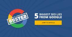 5 Huge #SEO Myths Google Wants You To Believe
