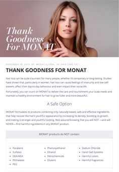 Have you been searching hair products that will make your hair look amazing?? Monat took out all the chemicals, toxins and Said NO to all the harmful ingredients. ANd the results after 1 use are AMAZING... Imagine that... It actually brings your hair back to life after you detox it with Monat.