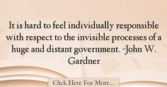 John W. Gardner Quotes About Respect - 59575