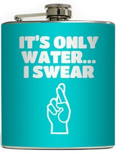 """""""It's Only Water"""" Flask by Liquid Courage"""