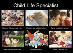 A Child Life Specialist explaining what they do.  For everyone that's asked me what career plans are and a response with huh? What's that? #ChildLife