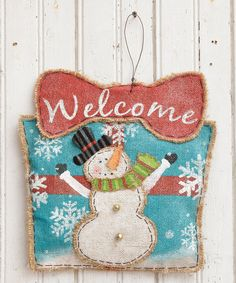 Look what I found on #zulily! Burlap Snowman 'Welcome' Wall Sign by Your Heart's Delight #zulilyfinds