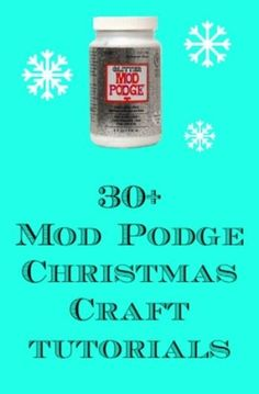 30+ Mod Podge Christmas crafts tutorials - perfect for gifts or decorations! by catfox