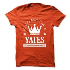 Kiss Me I Am YATES Queen Day T Shirts, Hoodies. Get it now ==► https://www.sunfrog.com/Names/Kiss-Me-I-Am-YATES-Queen-Day-2015-tdfrxuvhst.html?57074 $21.99