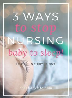 Three awesome ways to stop nursing a baby to sleep. NO Cry-it-out! Stop breastfeeding at night | Weaning from night feeding | Breastfeeding tips | Baby sleep tips via @easybabylife