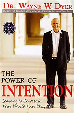 The Power of Intention: Dr. Wayne W. Dyer: 8601405669872: Amazon.com: Books