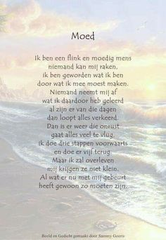 Dit is pas moed Beautiful Lyrics, Beautiful Words, Words Quotes, Life Quotes, Sayings, Dutch Words, Dutch Phrases, Dutch Quotes, Special Words