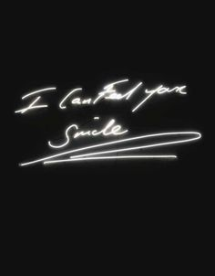 Tracey Emin (b. 1963)  I Can Feel Your Smile