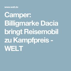 Camper: Billigmarke Dacia bringt Reisemobil zu Kampfpreis - WELT