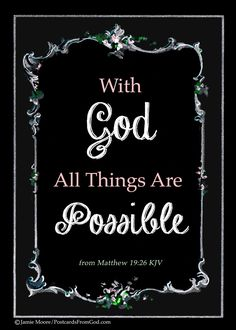 But Jesus beheld them, and said unto them, With men this is impossible; but with God all things are possible. (Matthew KJV) My life verse. Bible Scriptures, Bible Quotes, Scripture Cards, Psalm 119 11, Just Keep Walking, Favorite Bible Verses, Lord And Savior, Word Of God, Corinthians 13