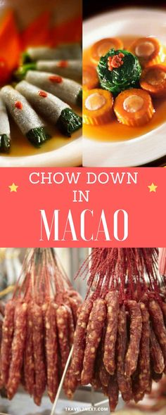 Chow down in Macau. Don't tell Macau about fusion. Chefs in the onetime Portuguese colony have been mixing and matching and reading the recipe books over each other's shoulders for the best part of the last four centuries.