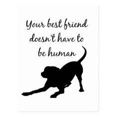 Your Best Friend Inspirational Pet Dog Quote Art Postcard - diy individual customized design unique ideas