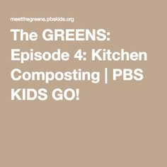 The GREENS: Episode 4: Kitchen Composting   PBS KIDS GO! Science For Kids, Science Activities, Pbs Kids, Composting, Kitchen, Science For Toddlers, Cooking, Home Kitchens, Kitchens