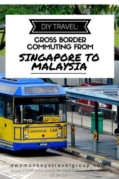 DIY Travel Cross-border commuting from Singapore to Malaysia
