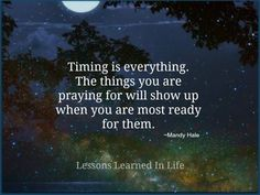 Lessons Learned in Life | Timing is everything.