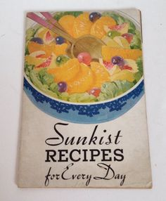 Vintage #Sunkist #Oranges Recipe Book 1934 Recipes For Every Day California Fruit Growers Exchange Los Angeles CA Citrus Cookbook