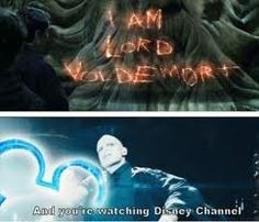 """""""I am Lord Voldemort. And you're watching Disney Channel!"""" Hahahaha"""