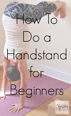 How to Do A Handstand for Beginners    #health #yoga http://www.atalskinsolutions.com/