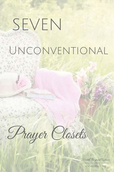 Welcome Sarah Geringer to our site!  7 Unconventional Prayer Closets www.living31.org/unconventional-prayer/