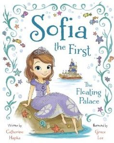 Amazon.com: Sofia the First The Floating Palace (9781423163909): Disney Book Group, Cathy Hapka, Grace Lee: Books