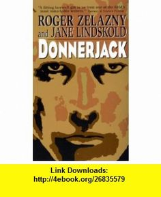 Donnerjack (9780380770229) Roger Zelazny , ISBN-10: 0380770229  , ISBN-13: 978-0380770229 ,  , tutorials , pdf , ebook , torrent , downloads , rapidshare , filesonic , hotfile , megaupload , fileserve