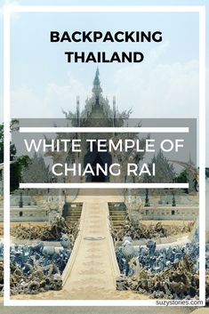 When backpacking Thailand visiting the White Temple of Chiang Rai is a traveller must-do. With intricate details, fascinating interiors and dramatic exteriors, this Thailand day trip is essential for those looking for culture and art!