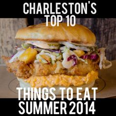 Go read the list at: http://www.charlestonfoodbloggers.com/2014/07/27/charlestons-top-10-things-eat-now-summer-2014/