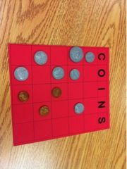 Twist on Coin Bingo (Students put one coin in each box. Teacher calls out a value and the kids have to remove the exact amount from their board. Goal: clear your board!)
