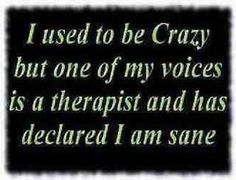 I used to be crazy...