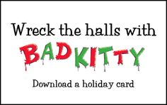 Download a Bad Kitty holiday card now!