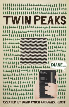 Twin Peaks Poster by ~ChrisMMiller on deviantART -Would have to be printed, and then framed... This is actually just some dude's random art.