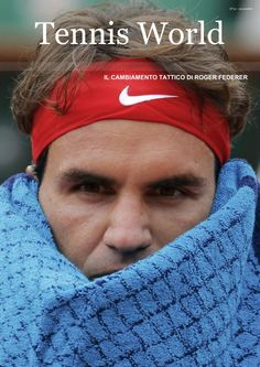 Tennis World Ita numero 21  Numero 21 Il cambiamento tattico di Roger Federer