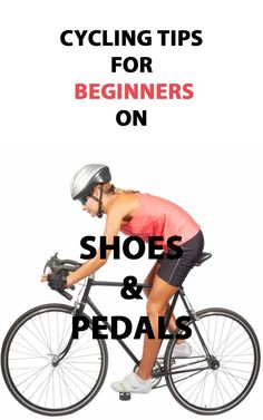 Cycling tips for beginners on shoes and pedals. VIDEO