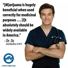 Dr. OZ, a supporter of medical marijuana. These are some cool #Marijuana Pins but OMG check this out #MedicalMarijuana www.budhubinc.com https://www.facebook.com/BudHubInc (Like OurPage)