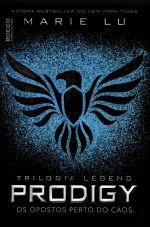 Prodigy - Os Opostos Perto do Caos - Trilogia Legend - Livro 2