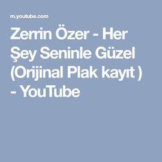 Zerrin Özer - Her Şey Seninle Güzel (Orijinal Plak kayıt ) - YouTube