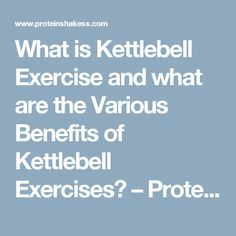 What is Kettlebell Exercise and what are the Various Benefits of Kettlebell Exercises? – Protein Shakes dot com