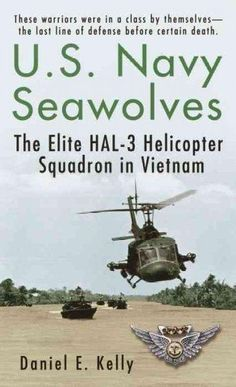 Precision Series U.S. Navy Seawolves: The Elite Hal-3 Helicopter Squadron in Vietnam